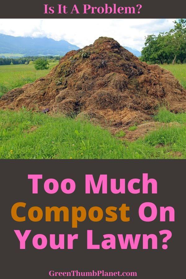 Too Much Compost Is It A Lawn Problem?